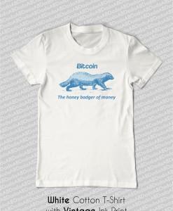 bitcoin honey badger of money t-shirt white