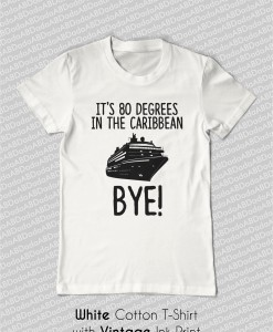 80 degrees caribbean cruise bye t-shirt tank top white