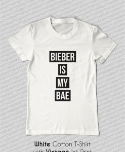 bieber justin is my bae t-shirt white