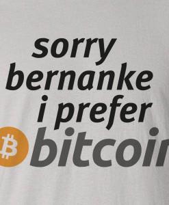 sorry-bernanke-i-prefer-bitcoin-tshirt-zoom